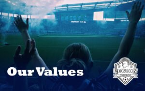Legion FC Chicago, Our Values